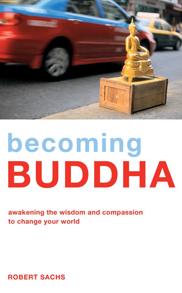 Using Modern Buddhist teaches to change your world