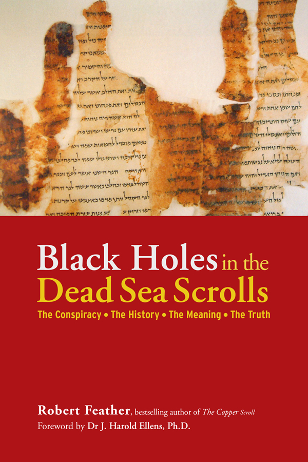 The Conspiracy, The History, The Meaning and The Truth about the Dead Sea Scrolls