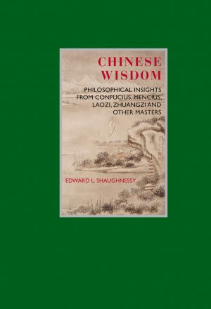 This beautiful book delivers Philosophical Insights from Confucius, Mencius, Laozi, Zhuangzi and Other Masters