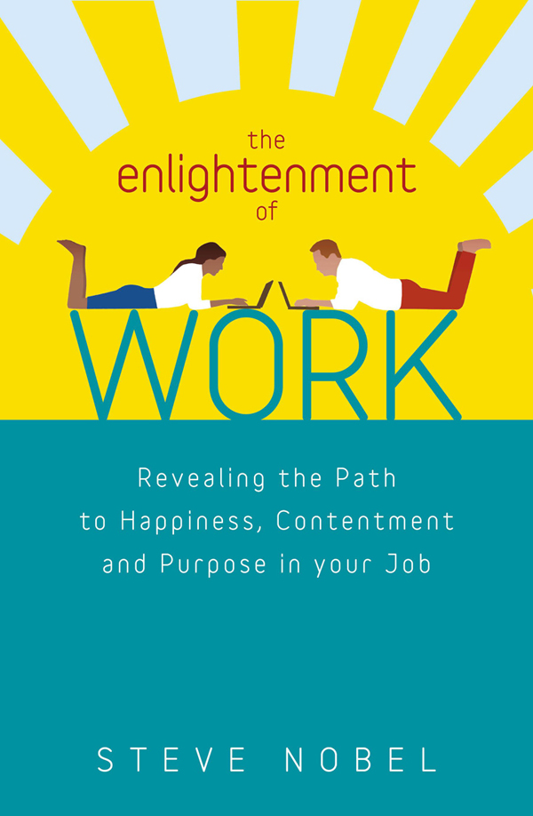 Revealing the Path to Happiness, Contentment and Purpose in Your Job