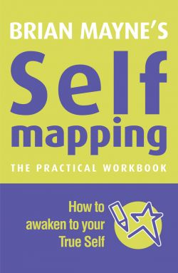 A practical guidebook to discovering your true self through self mapping