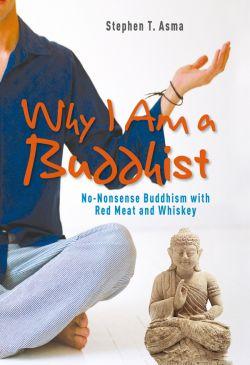Why I Am a Buddhist by Stephen T. Asma
