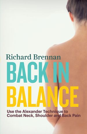How the Alexander Technique can help you beat Back pain