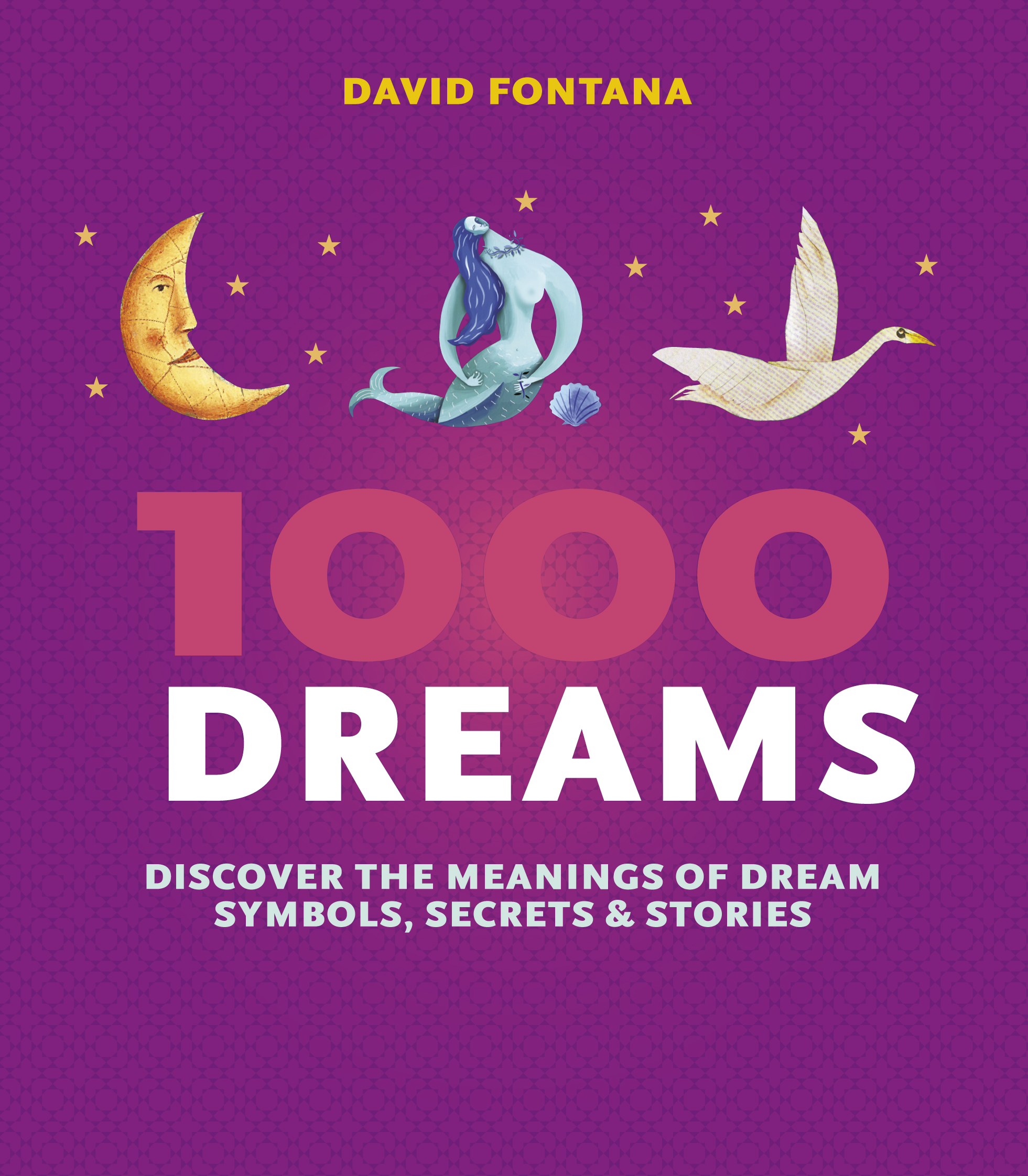 1000 dreams discover the meanings of your dreams by david fontana discover the meanings of dream symbols secrets and stories buycottarizona