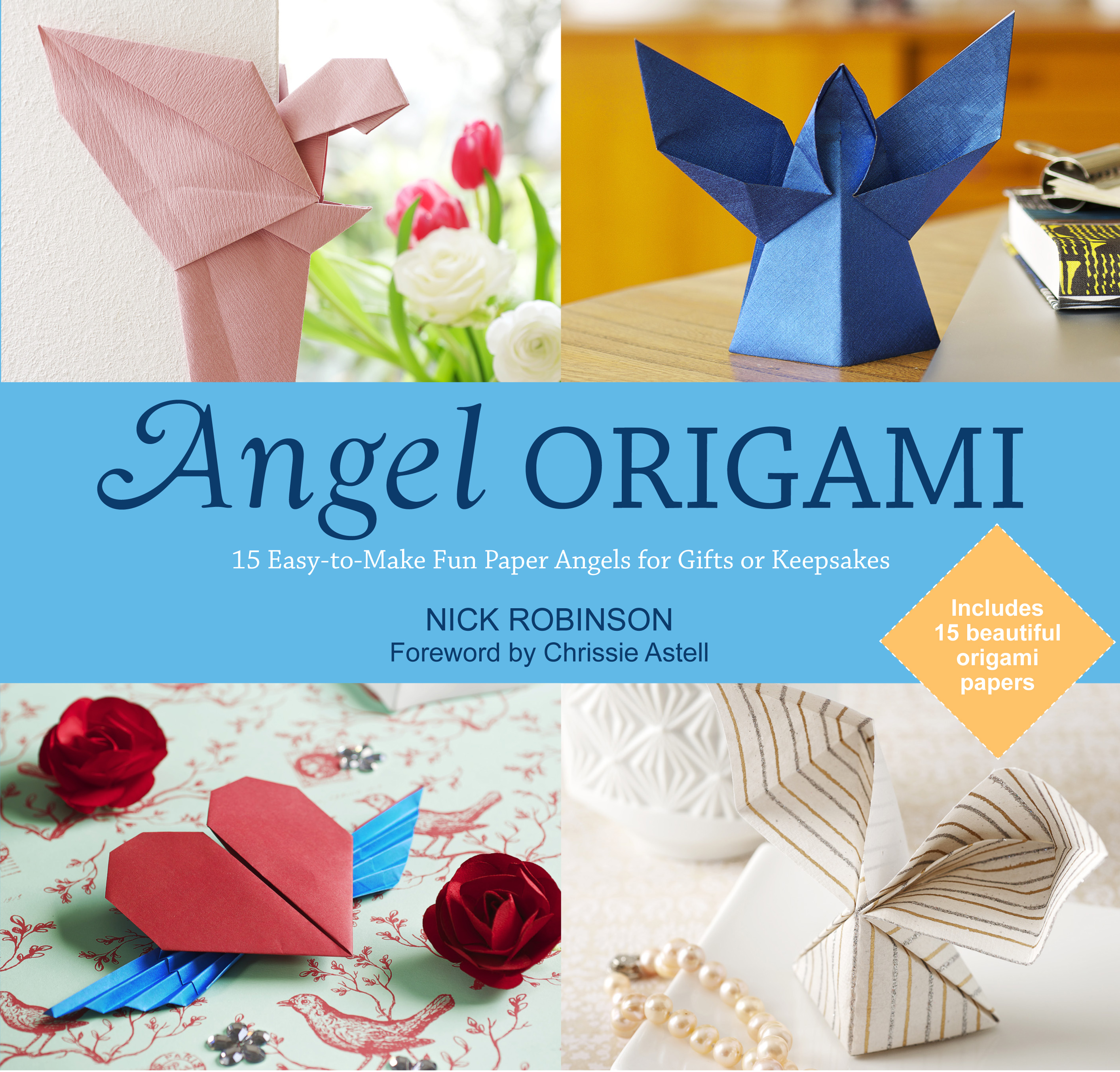 Angel Origami: 15 Easy to Make Fun Paper Angels for Gifts or Keepsakes