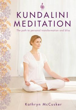 A practical guide to kundalini meditation