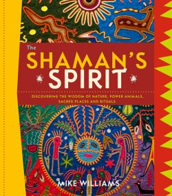 The essential guide book about shamanism, the ancient power of our ancestors