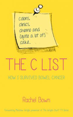 A Bowel Cancer Survivor's Memoir by Rachel Bown