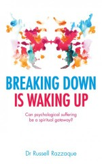 Breaking-Down-Is-Waking-Up-by-Russell-Razzaque-300x480