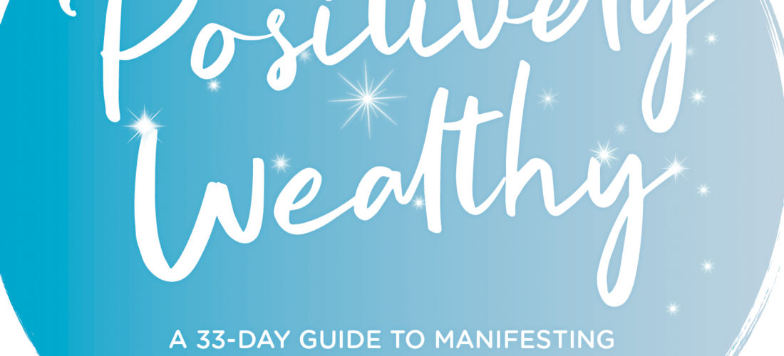 Excerpt: Positively Wealthy by Emma Mumford