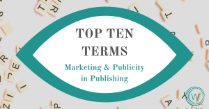 Top Ten Terms: Marketing & Publicity in Publishing