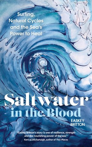 book cover Saltwater In The Blood by Easkey Britton