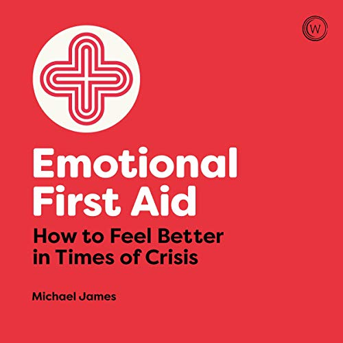 audiobook cover emotional first aid by michael james
