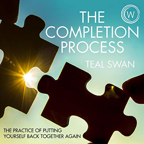 audiobook cover The Completion Process by Teal Swan