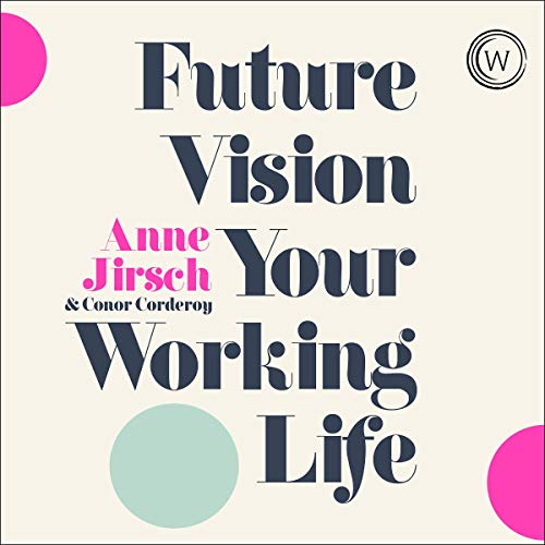 audiobook cover future vision your working life by anne jirsch
