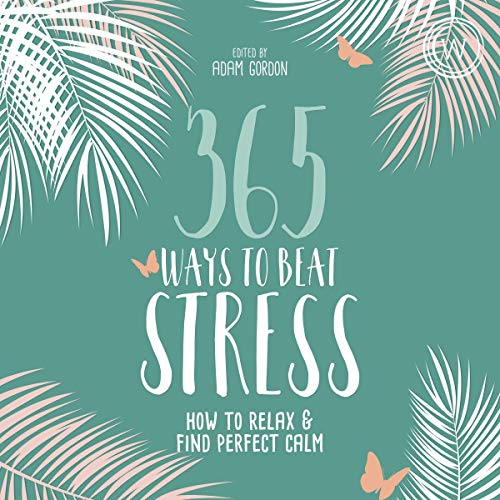audiobook cover 365 ways to beat stress edited by adam gordon