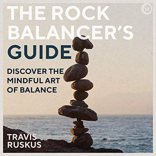 audiobook cover the rock balancer's guide travis ruskus